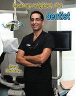 Meet my neighbor, the dentist