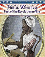Phillis Wheatley: Poet of the Revolutionary Era (eBook)