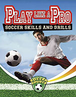 Play Like a Pro: Soccer Skills and Drills (eBook)