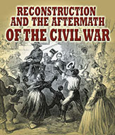Reconstruction and the Aftermath of the Civil War (eBook)