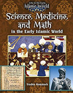 Science, Medicine, and Math in the Early Islamic World (eBook)