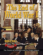 The End of World War I: The Treaty of Versailles and Its Tragic Legacy (eBook)