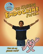 The Exciting Endocrine System: How do my glands work?