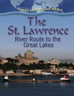 The St. Lawrence: River Route to the Great Lakes