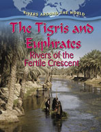 The Tigris and Euphrates: Rivers of the Fertile Crescent