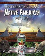 Understanding Native American Myths (eBook)