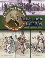 William Lloyd Garrison: A Radical Voice Against Slavery