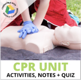 CPR, Choking + AED Unit: Activities, Notes + Assessments -  for Health or PE