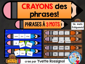 CRAYONS des phrases! (3 mots) mots usuels, French sight words, ateliers