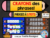 CRAYONS des phrases! (5 mots) mots usuels, French sight wo