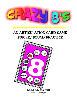 CRAZY 8'S ARTICULATION CARD GAME for /K/ - Speech Therapy