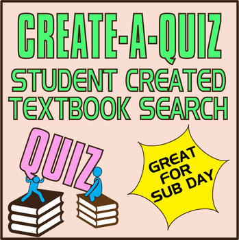 CREATE-A-QUIZ ACTIVITY -Student Created Textbook Search-  ANY SUBJECT ~ EDITABLE