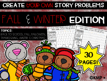 CREATE YOUR OWN STORY (WORD) PROBLEMS - FALL/WINTER EDITION