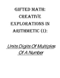 GIFTED MATH: CREATIVE EXPLORATIONS IN ARITHMETIC (I): Unit