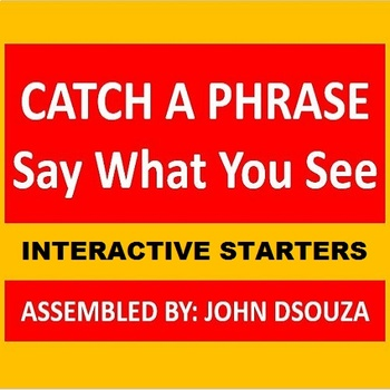 CATCH A PHRASE - INTERACTIVE STARTERS: PRESENTATION