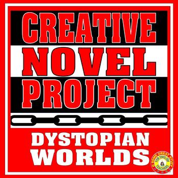 CREATIVE NOVEL PROJECT Dystopian Worlds