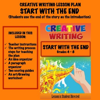 Creative Writing Lesson Plan - START WITH THE END