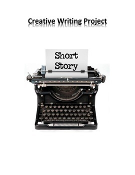 CREATIVE WRITING PROJECT: SHORT STORY