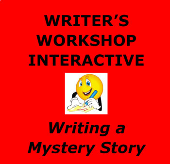 MYSTERY WRITING: Writer's Workshop Interactive Unit