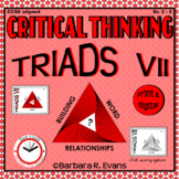 CRITICAL THINKING with TRIADS VII