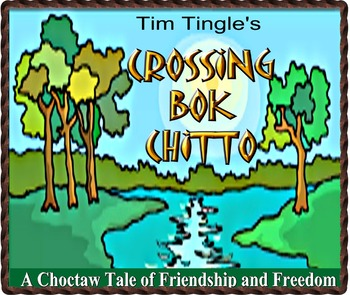 CROSSING BOK CHITTO, A CHOCTAW TALE OF FRIENDSHIP AND FREEDOM by Tim Tingle