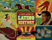 A Kid's Guide to Latino History