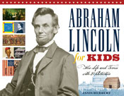 Abraham Lincoln for Kids: His Life and Times with 21 Activities