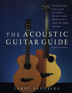 Acoustic Guitar Guide: Everything You Need to Know to Buy and Maintain a New or Used Guitar