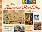 American Revolution for Kids: A History with 21 Activities