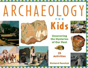 Archaeology for Kids: Uncovering the Mysteries of Our Past