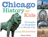 Chicago History for Kids: Triumphs and Tragedies of the Wi