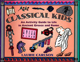 Classical Kids: An Activity Guide to Life in Ancient Greec