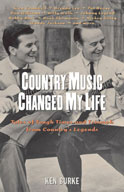 Country Music Changed My Life: Tales of Tough Times and Tr