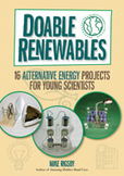 Doable Renewables: 16 Alternative Energy Projects for Youn