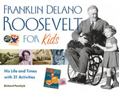 Franklin Delano Roosevelt for Kids: His Life and Times wit