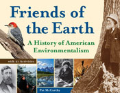 Friends of the Earth: A History of American Environmentali