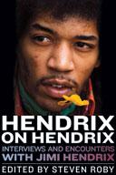 Hendrix on Hendrix: Interviews and Encounters with Jimi Hendrix