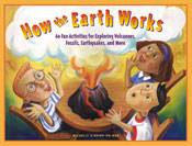 How the Earth Works: 60 Fun Activities