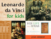 Leonardo da Vinci for Kids: His Life and Ideas, with 21 Activities