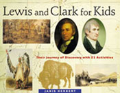 Lewis and Clark for Kids: Their Journey of Discovery with 21 Activities