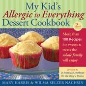 My Kid's Allergic to Everything Dessert Cookbook (Second Edition)