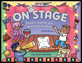 On Stage: Theater Games and Activities for Kids (Second Edition)