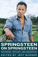 Springsteen on Springsteen: Interviews, Speeches, and Encounters