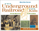 The Underground Railroad for Kids: From Slavery to Freedom (21 Activities)