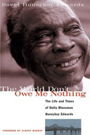 The World Don't Owe Me Nothing: The Life and Times of Delt