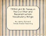 Texas History Unit 8: Civil War and Reconstruction Vocabul