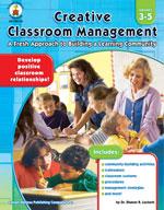 Creative Classroom Management, Grades 3-5