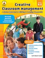 Creative Classroom Management, Grades K-2