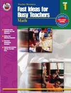 Fast Ideas for Busy Teachers: Math, Grade 1