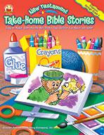 New Testament Take-Home Bible Stories, Preschool Through Grade 2